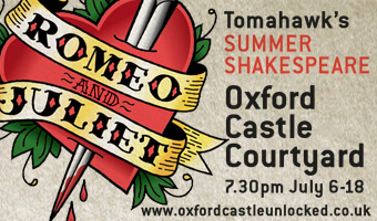 Tomahawk Theatre present Romeo and Juliet, 6-18 July at the Oxford Castle Couryard