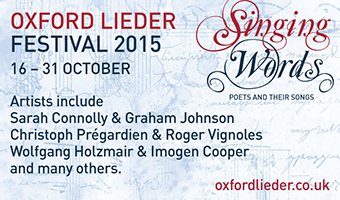 Oxford Lieder Festival 2015, 16-31 October.
