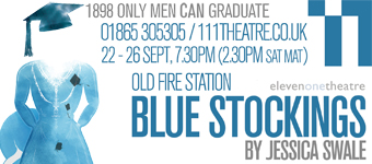 Eleven One Theatre present Blue Stockings at the Old Fire Station, 22-26 September 2015