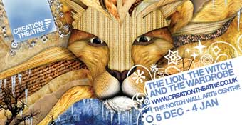 Creation Theatre presents The Lion, the Witch, and the Wardrobe Christmas show, 6 Dec - 4 Jan, North Wall Arts Centre